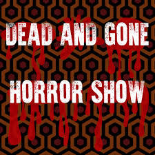 Dead and Gone Horror Show