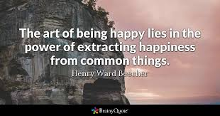 Quotes On Being Happy Awesome The Art Of Being Happy Lies In The Power Of Extracting Happiness