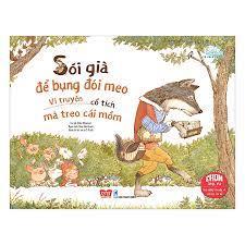 Sói Già Để Bụng Đói Meo, Vì Truyện Cổ Tích Mà Treo Cái Mồm - Truyện kể cho  bé Tác giả Chika Shighemori