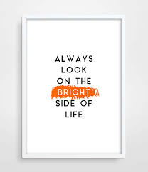 look on the bright side day. Typographic Print Always Look On The Bright Side Of Life Funny Quote Valentines Day Gift Poster Intended