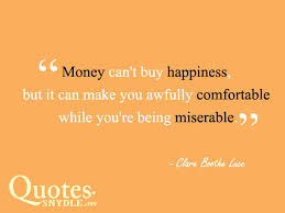 Quotes About Money And Happiness Money And Happiness Quotes 57