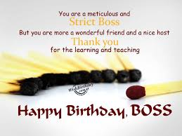 You Are A Meticulous And Strict Boss Thanks You Happy Birthday Boss