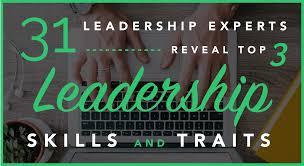 31 leadership experts reveal top leadership skills traits expert roundup