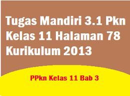 We did not find results for: Tugas Mandiri 3 1 Pkn Kelas 11 Halaman 78 Kurikulum 2013 Operator Sekolah