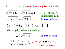 ex 11 an equation involving two radicals isolate the more complicated rad