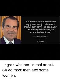 Richard Nixon Quotes Simple I Don't Think A Woman Should Be In Any Government Job Whatever Mean