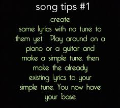 Lyrics don't matter as much as they used to in a lot of genres these days. Tips To Write A Song Lyrics
