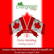 In canada, the first monday in august is a holiday in all provinces except for quebec, newfoundland and labrador, ontario and yukon. Happy Civic Holiday Enjoy The August Long Weekend With Family And Friends Evergreen College Will Be Closed From Saturd Civic Day Holiday Monday Long Weekend