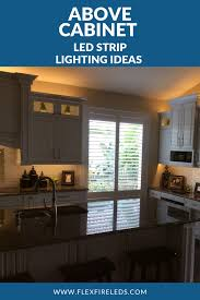 Above Cabinet Lighting Ideas Above Cabinet Lighting Is A Great Way To Accent And