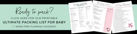 Baby Stuff Checklist The Ultimate Packing List For Baby Travel Printable