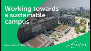 Sustainable Campus Design How Erasmus University Rotterdam Is Working Towards A Sustainable Campus