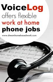 voicelog offers flexible work at home live operator jobs dream if you are looking for a work at home job that allows you to work on