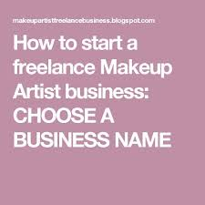 how to start a freelance makeup artist business choose a business name