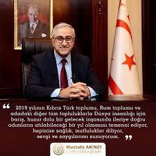 """Mustafa Akıncı sur Twitter : """"2019 yılının Kıbrıs Türk toplumu, Rum toplumu  ve adadaki diğer tüm topluluklarla tüm insanlık için barış, huzur dolu bir  gelecek inşasında ileriye doğru adımların atılabileceği bir yıl"""