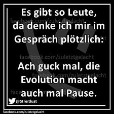 Die Evolution Macht Pause Fun Witzige Sprüche Lustige