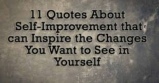 Self Improvement Quotes Enchanting 48 Quotes About SelfImprovement That Can Inspire The Changes You