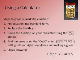 graph x 2 4x 5 steps to graph a quadratic equation 1 20 using a calculator