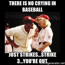 Image result for three strikes and you're out meme