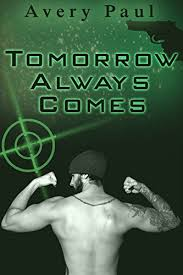 Tomorrow Always Comes - Kindle edition by Paul, Avery. Literature & Fiction  Kindle eBooks @ Amazon.com.
