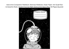 Read Online Composition Notebook Astronaut Notebook Graph Paper 4x