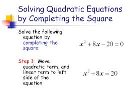 8 solving quadratic equations by completing the square solve the following equation by completing the square step 1 move quadratic term and linear term