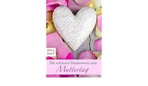 Amazoncom Die Schönsten Dankesworte Zum Muttertag 48 Liebevolle