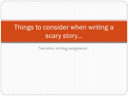 things to consider when writing a scary story ppt video online  things to consider when writing a scary story
