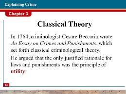 chapter explaining crime ppt classical theory in 1764 criminologist cesare beccaria wrote an essay on crimes and punishments