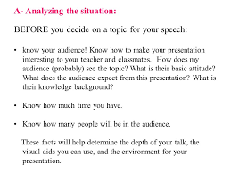 how to prepare an oral presentaion dana al sudairi ppt  a analyzing the situation before you decide on a topic for your speech