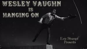 Wesley Vaughn is Hanging On - Episode 2 on Vimeo
