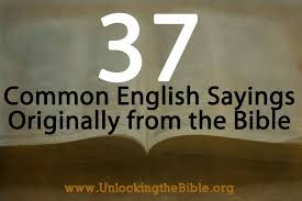 Christian Spiritual Quotes And Inspirational Sayin Best Of 24 Common English Sayings From The Bible Unlocking The Bible