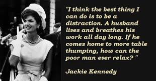 Jackie Kennedy Quotes Interesting Jackie Kennedy Quote