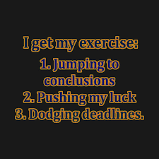Funny OneLiner Exercise Joke Typography Funny Jokes Lettering One Simple Jumping To Conclusions Quotes