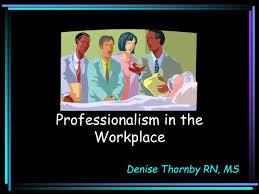essay professionalism workplace