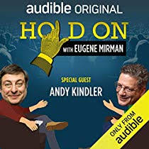 Ep. 16: Andy Kindler Flashes Back to Acid Adventures (Live!) (Hold On with  Eugene Mirman) by Eugene Mirman, Andy Kindler | Audiobook | Audible.com