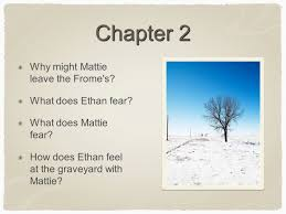 ethan frome chapters discussion guide chapter ppt  chapter 2 why might mattie leave the frome s what does ethan fear