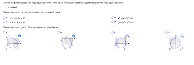 convert the polar equation to a rectangular equation then use a rectangular coordinate system to