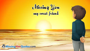 Missing Friends Quotes Beauteous Missing You My Sweet Friend MissingHimQuotesCom