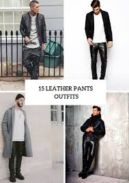 15 men outfits with leather pants