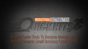 Id Quick Hits Hitachi Power Tools To Become Metabo Hpt And An