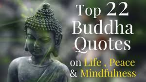 Top 22 Gautama Buddha Quotes On Life Peace And Mindfulness