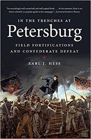 defeat in war. in the trenches at petersburg field fortifications and confederate defeat civil war america earl j hess 9781469609959 amazoncom books
