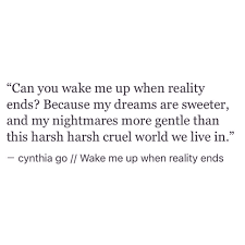 Wake Me Up When Reality Ends Breakup Quotes Quote Life And Thoughts