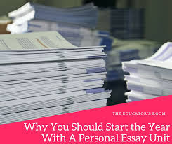 why you should start the year a personal essay unit the  personal essay unit