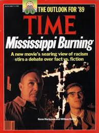 mississippi burning alan parker director writer producer  time magazine mississippi burning gene hackman and willem dafoe