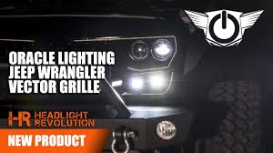 jeep jk vector grille and led headlights from oracle lighting headlight revolution