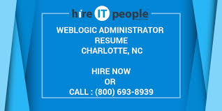 Weblogic Administrator Resume Charlotte Nc Hire It People We