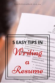 5 Easy Tips To Help With Resume Writing Stay At Home Mum How Write A