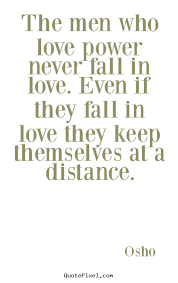 Love Quotes For Men New Create Custom Picture Quotes About Love The Men Who Love Power