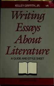 writing essays about literature edition open library cover of writing essays about literature by kelley griffith